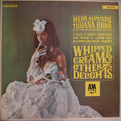 HERB ALPERT & THE TIJUANA BRASS / WHIPPED CREAM & OTHER DELIGHTS