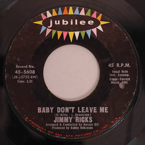 Jimmy Ricks / Baby Don't Leave Me