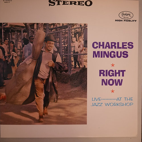 Charles Mingus / Right Now: Live At The Jazz Workshop