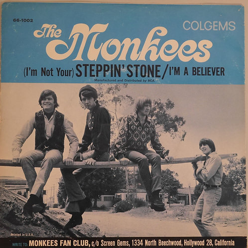 THE MONKEES /STEPPIN'S STONE / I'M A BELIEVER