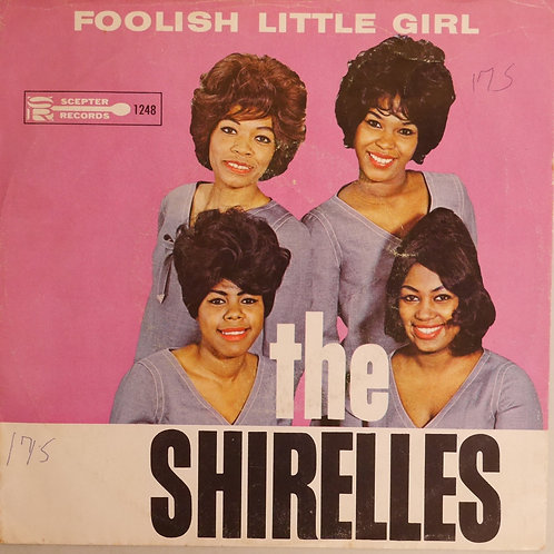 SHIRELLES / Foolish Little Girl c/w Not For All The Money In The World