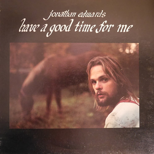 JONATHAN EDWARDS / Have A Good Time For Me