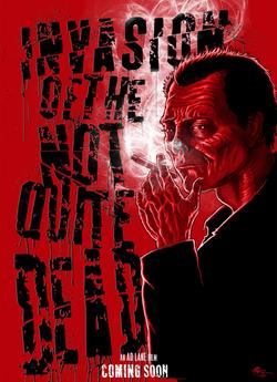 Invasion of the Not Quite Dead FILM