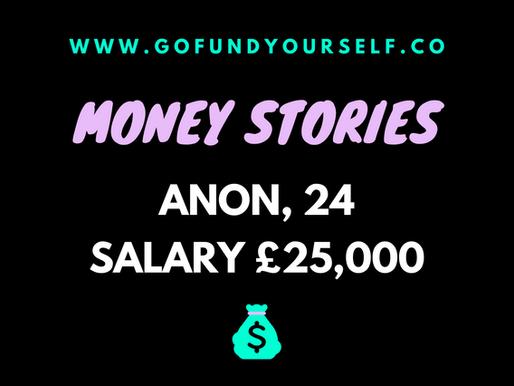 GFY MONEY STORy #2. aNON, SALARY: £25,000