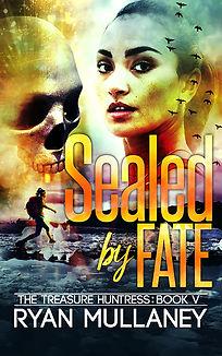 The Treasure Huntress - Book 5 - Sealed by Fate - Sunbird Books