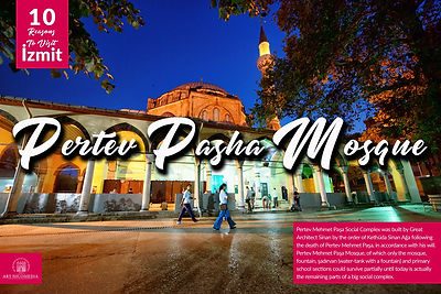 10 reasons visit to Izmit - Pertev Pasha