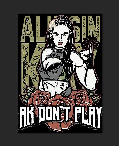 """""""AK Don't Play"""" T-Shirt"""