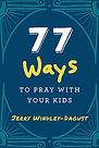 77-ways-to-pray-with-your-kids_350_3.jpg