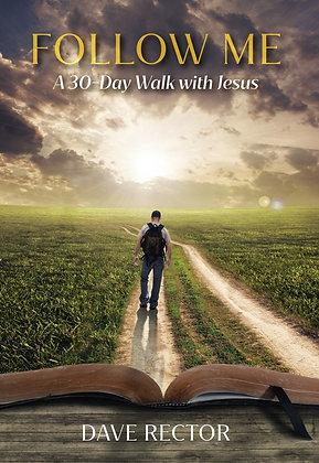 Follow Me: A 30-Day Walk with Jesus