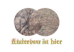 Elsewhere is here : Anderswo ist hie