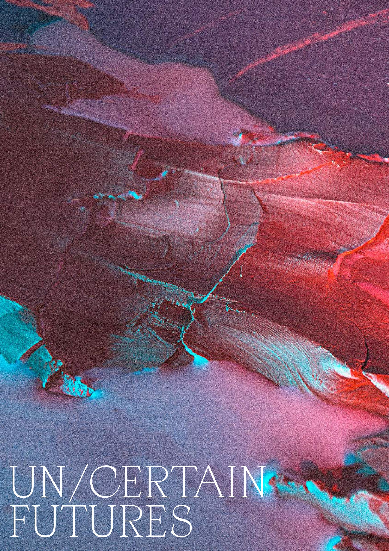 UN/CERTAIN FUTURES Pre Book Release