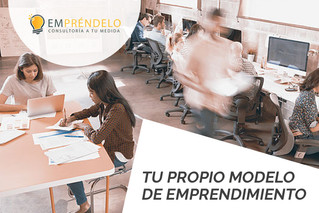 Tu propio modelo de emprendimiento