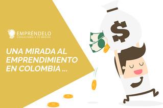 Una mirada al emprendimiento en Colombia ...