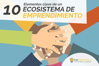 El ecosistema de emprendimiento ideal: 10 claves