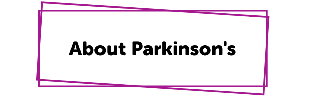 About Parkinson's