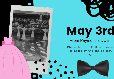 Prom Payment is Due May 3rd!