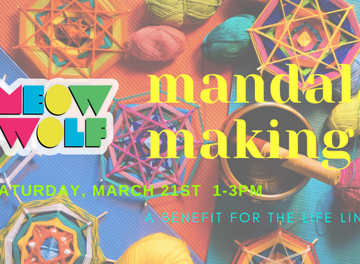Cancelled: Mandala Making Fundraiser at Meow Wolf!