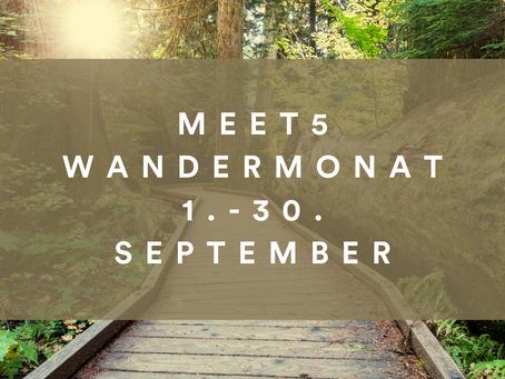 Der September wird zum Meet5-Wandermonat!