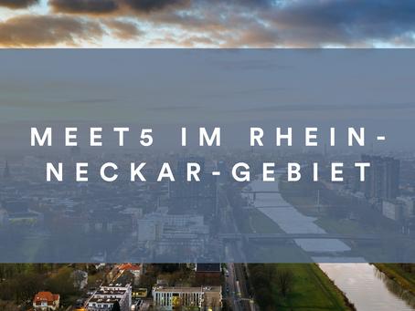 Meet5 im Rhein-Neckar-Gebiet: Das ist unser Konzept!