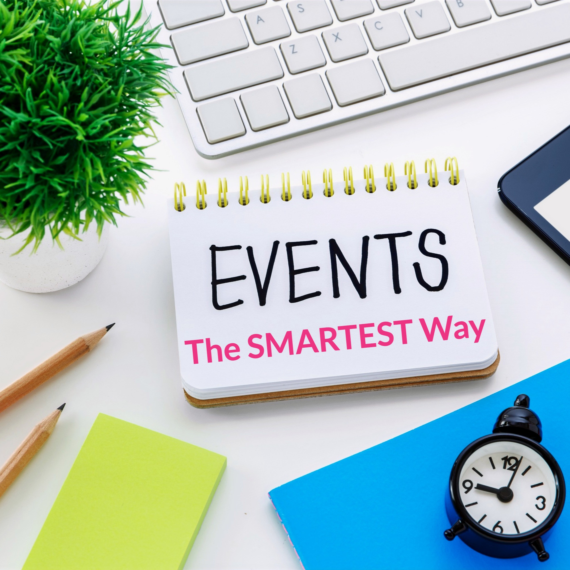 """The """"SMARTEST"""" Way to Plan Your Event!"""