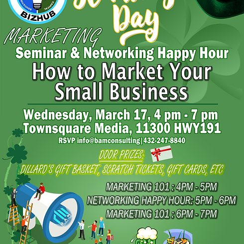 """B²Hub is hosting: St. Patty's Day """"How to Market Your Small Business"""" Seminar & Networking - Happy Hour"""
