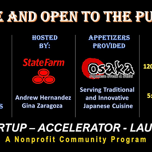 How to Build Your Business: Startup - Accelerate - Launch at Osaka's Hosted by State Farm Agents