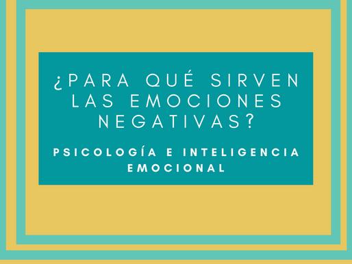 ¿Para qué sirven las emociones negativas?