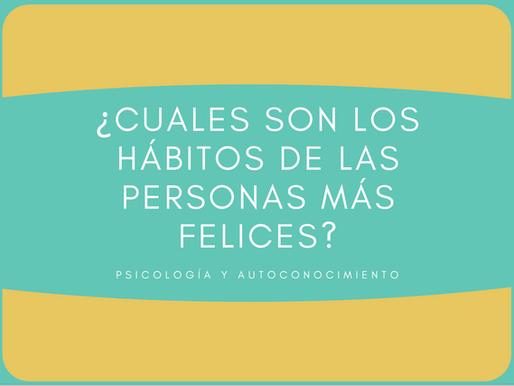 ¿Cuáles son los hábitos de las personas más felices?