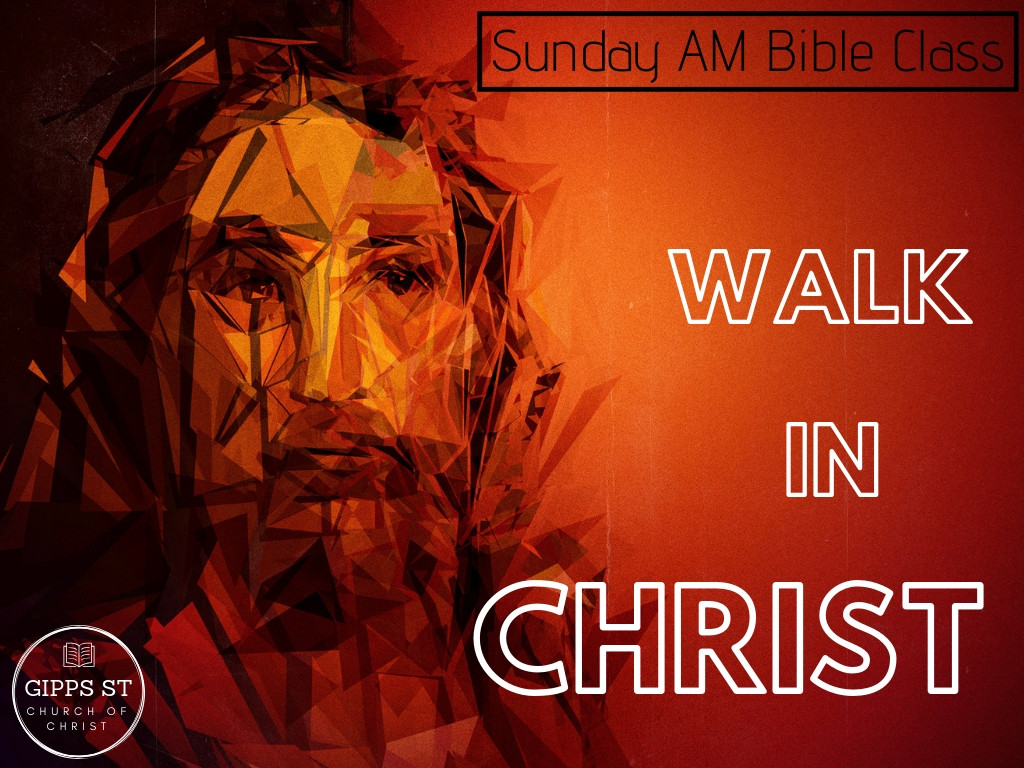Walk in Christ - Colossians