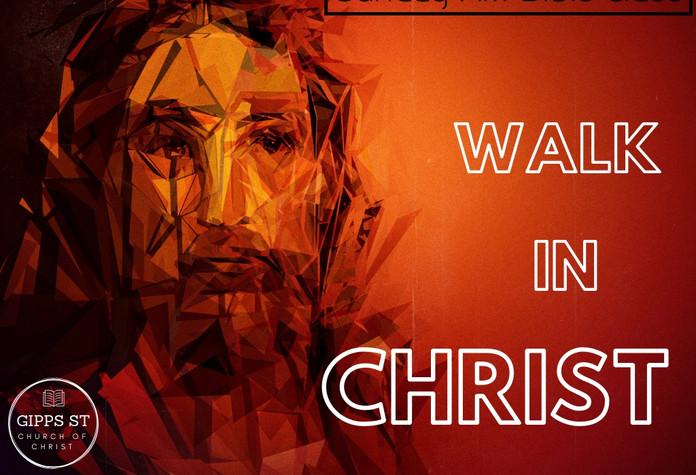 Walk in Christ - Colossians
