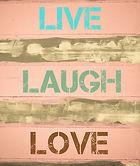Canva - LIVE LAUGH LOVE motivational quo