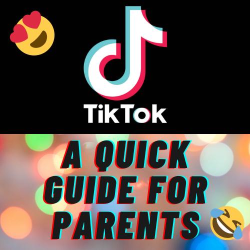 tiktok a guide for parents