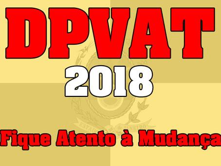 DPVAT 2018 - ATENÇÃO À MUDANÇA