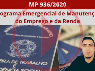 MP 936 - Suspensão do Contrato, Redução Salarial e o Benefício Emergencial de Preservação do Emprego