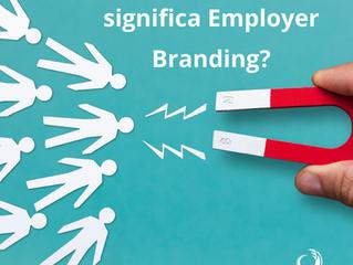Você sabe o que significa Employer Branding?