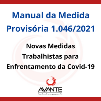 Medida Provisória 1.046/2021 - Medidas Trabalhistas para o Enfrentamento da Covid-19