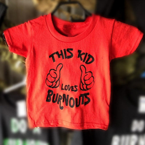 This Kid Loves Burnouts Children's T-Shirt