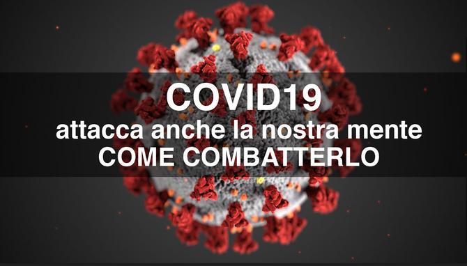 Covid-19 attacca anche la nostra mente, come combatterlo
