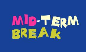 Mid Term Break - No Classes