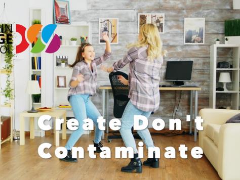 Create Don't Contaminate