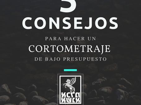 5 CONSEJOS PARA HACER UN CORTOMETRAJE DE BAJO PRESUPUESTO