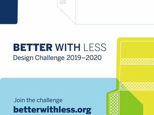 Entry for Better with Less – Design Challenge 2019 to 2020 close on 5 January