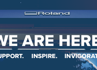 We Are Here: Roland DG to support, inspire and invigorate our community