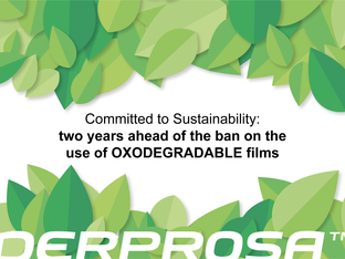 Derprosa is two years ahead of the ban on the use of oxodegradable films