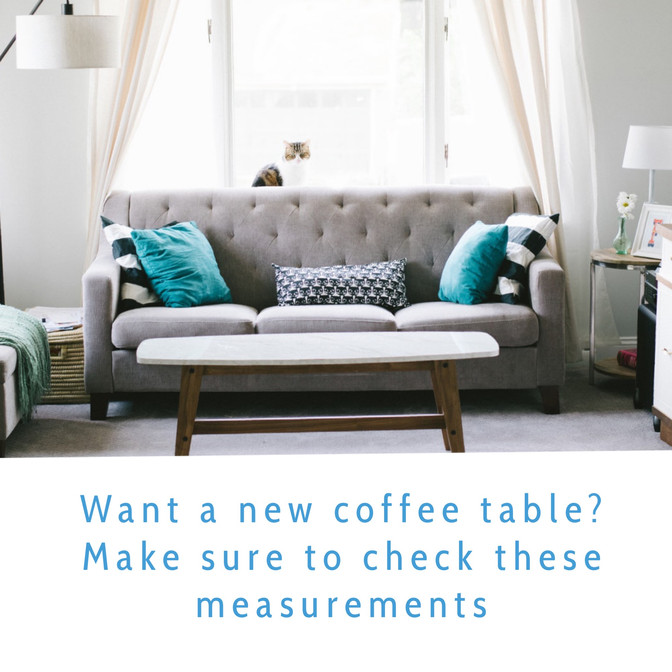 New Coffee Table? Make sure to measure!