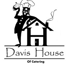 Catering:  Davis House of Catering