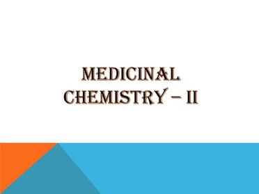 MEDICINAL CHEMISTRY – II