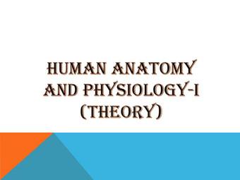 HUMAN ANATOMY AND PHYSIOLOGY-I (Theory)