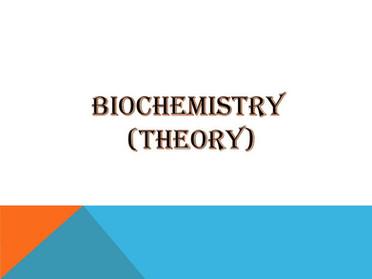 BIOCHEMISTRY (THEORY)