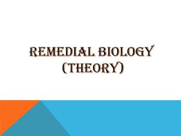REMEDIAL BIOLOGY (THEORY)